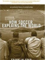 How Soccer Explains the World: An Unlikely Theory of Globalization