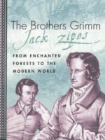 The Brothers Grimm: From Enchanted Forests to the Modern World